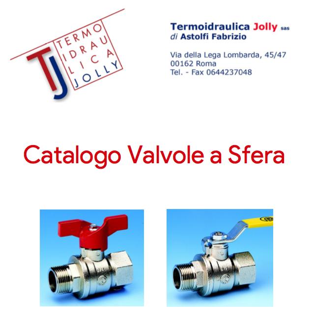 CATALOGO VALVOLE A SFERA termoidraulica JOLLY - pdf
